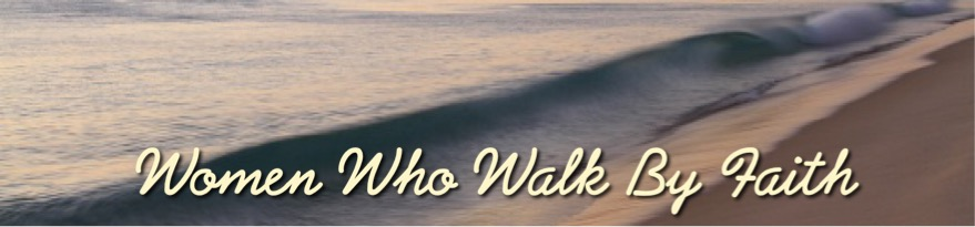 Women Who Walk By Faith